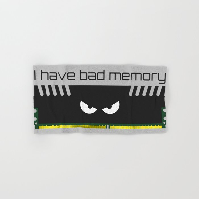 I have bad memory RAM Hand & Bath Towel