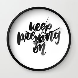 Keep Pressing On Wall Clock