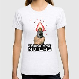 There Was No Lag T-shirt