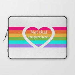 """""""Not that important"""" Laptop Sleeve"""