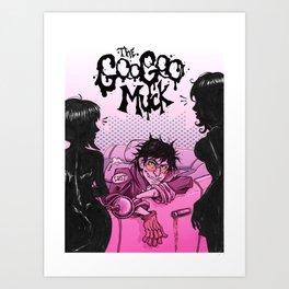 Goo Goo Muck Art Print