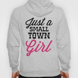 Small Town Girl Music Quote Hoody