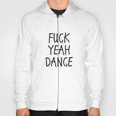 F*CK YEAH DANCE Hoody