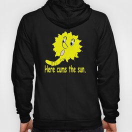 Here cums the sun - yellow text Hoody