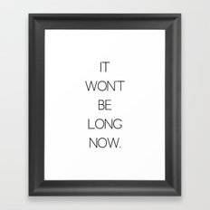 It Won't Be Long Now (Cult Propaganda) Framed Art Print