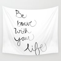 brave Wall Tapestries featuring Brave by I Love Decor