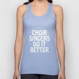 Choir Singers Do it Better Glee Club Musician T-Shirt Unisex Tank Top