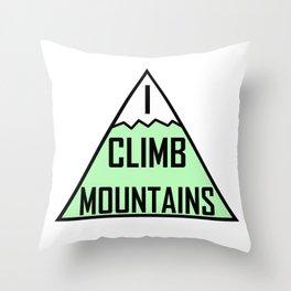 I Climb Mountains Green Throw Pillow