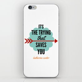 It's the TRYING iPhone Skin