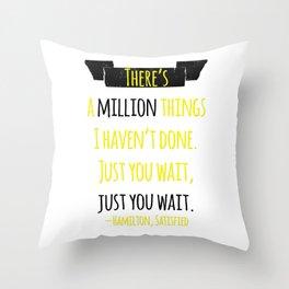 JUST YOU WAIT   HAMILTON Throw Pillow