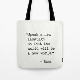 Rumi quote about new languages Tote Bag