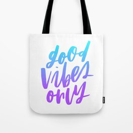 Good Vibes Only Ombre Tote Bag