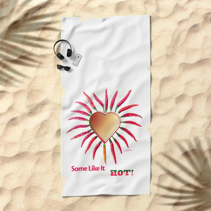 Some Like It Hot! Beach Towel