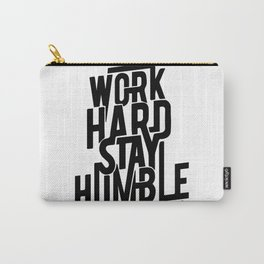 Work Hard Stay Humble Carry-All Pouch
