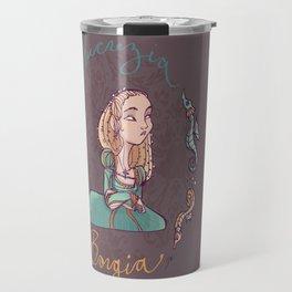 Lucrezia Borgia! Travel Mug