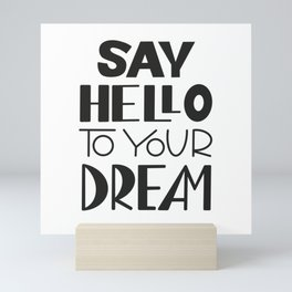 Say Hello to Your Dream Mini Art Print
