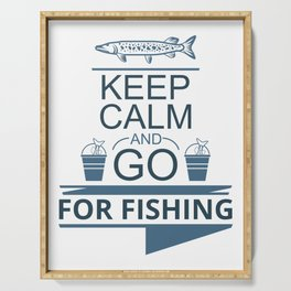 Keep calm and go for fishing Serving Tray