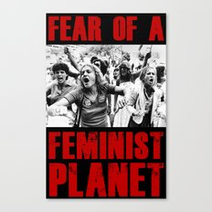 Fear Of A Feminist Planet (Red Edition) Canvas Print