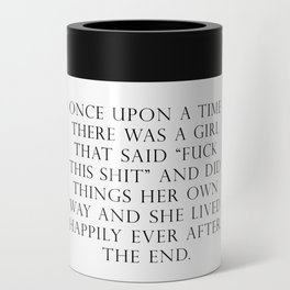 Once upon a time she said fuck this Can Cooler