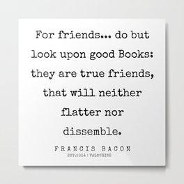 52  | Francis Bacon Quotes | 200205 Metal Print