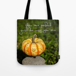 Just The Way You Are Tote Bag
