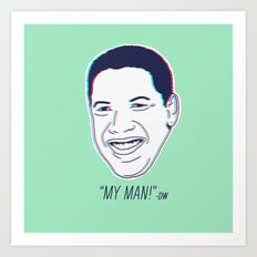 My Man! Art Print