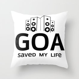 GOA Music Psytrance Trance Party SAVED MY LIFE Throw Pillow