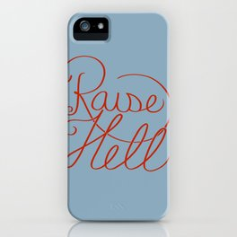 Raise Hell iPhone Case