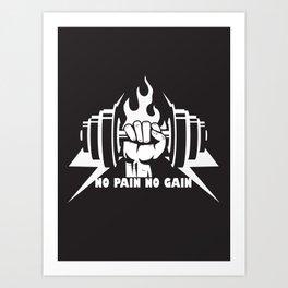 No pain,no gain Art Print