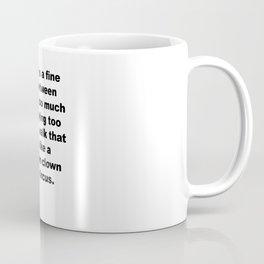 Walk That Line Like a Drunken Clown Coffee Mug