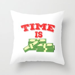 Time is Money T-shirt Design For those who have or dreamed of having Money or become Rich Wealthy Throw Pillow