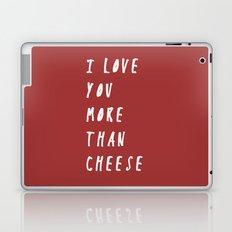 I Love You More Than Cheese Laptop & iPad Skin