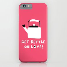Get Kettle On Love! iPhone 6s Slim Case