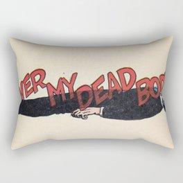 Over My Dead Body Rectangular Pillow