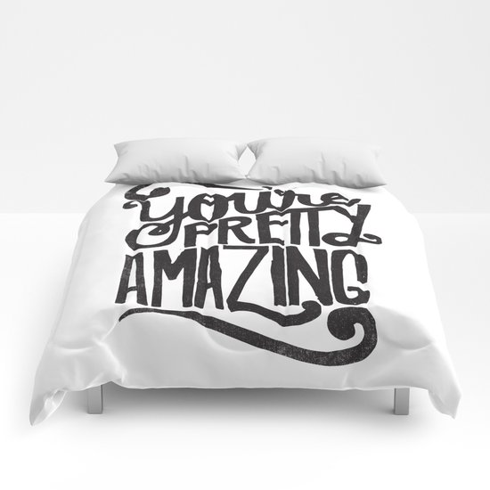 YOU'RE AMAZING Comforters