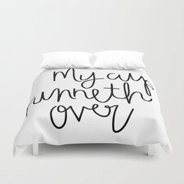 My Cup Runneth Over Duvet Cover