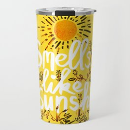 Smells Like Sunshine Travel Mug