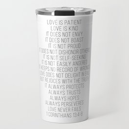 Love Is Patient, Love Is Kind, Does Not Envy, Does Not Boast… 1 Corinthians 13 Script Travel Mug