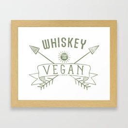 Whiskey Is Vegan Drinking Quote - Funny Alcohol Saying Gift Framed Art Print