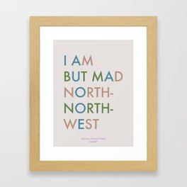 Shakespeare - Hamlet - I Am But Mad North-North-West Framed Art Print