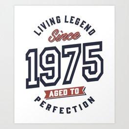 Living Legend Since 1975 Birthday Gift Art Print