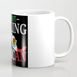 I'm Not Yelling I'm Mexican Coffee Mug