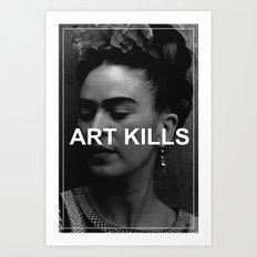 ART KILLS - FRIDA KAHLO Art Print