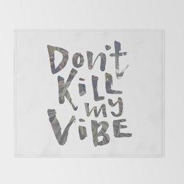 Don't Kill My Vibe - Tropical Throw Blanket