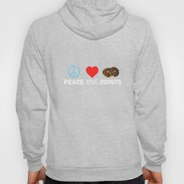 Peace Love Donuts - Funny Doughnuts Sweets Lover Hoody