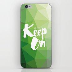 Just Keep On iPhone & iPod Skin