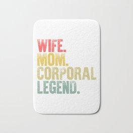 Best Mother Women Funny Gift T Shirt Wife Mom Corporal Legend Bath Mat