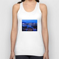 vancouver Tank Tops featuring Vancouver Canada by Energitees