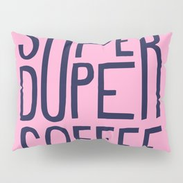 SUPERDUPER coffee mark Pillow Sham
