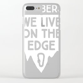 CLIMBERS LIVE ON THE EDGE T-SHIRT Clear iPhone Case
